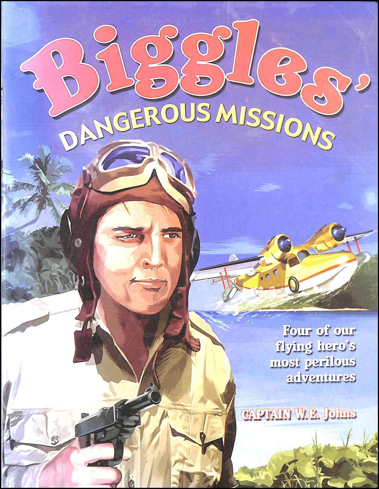 Image for Biggles' Dangerous Missions