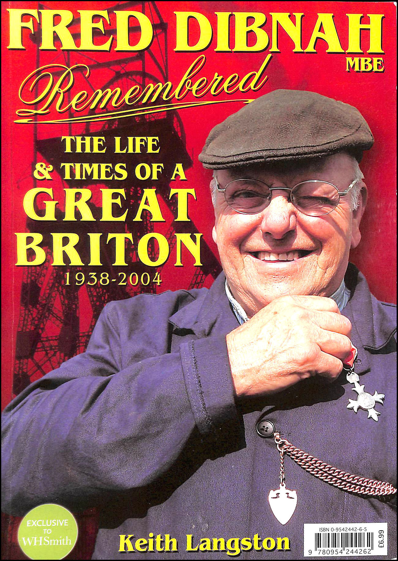 Image for Fred Dibnah Remembered: The Life and Times of a Great Briton 1938-2004