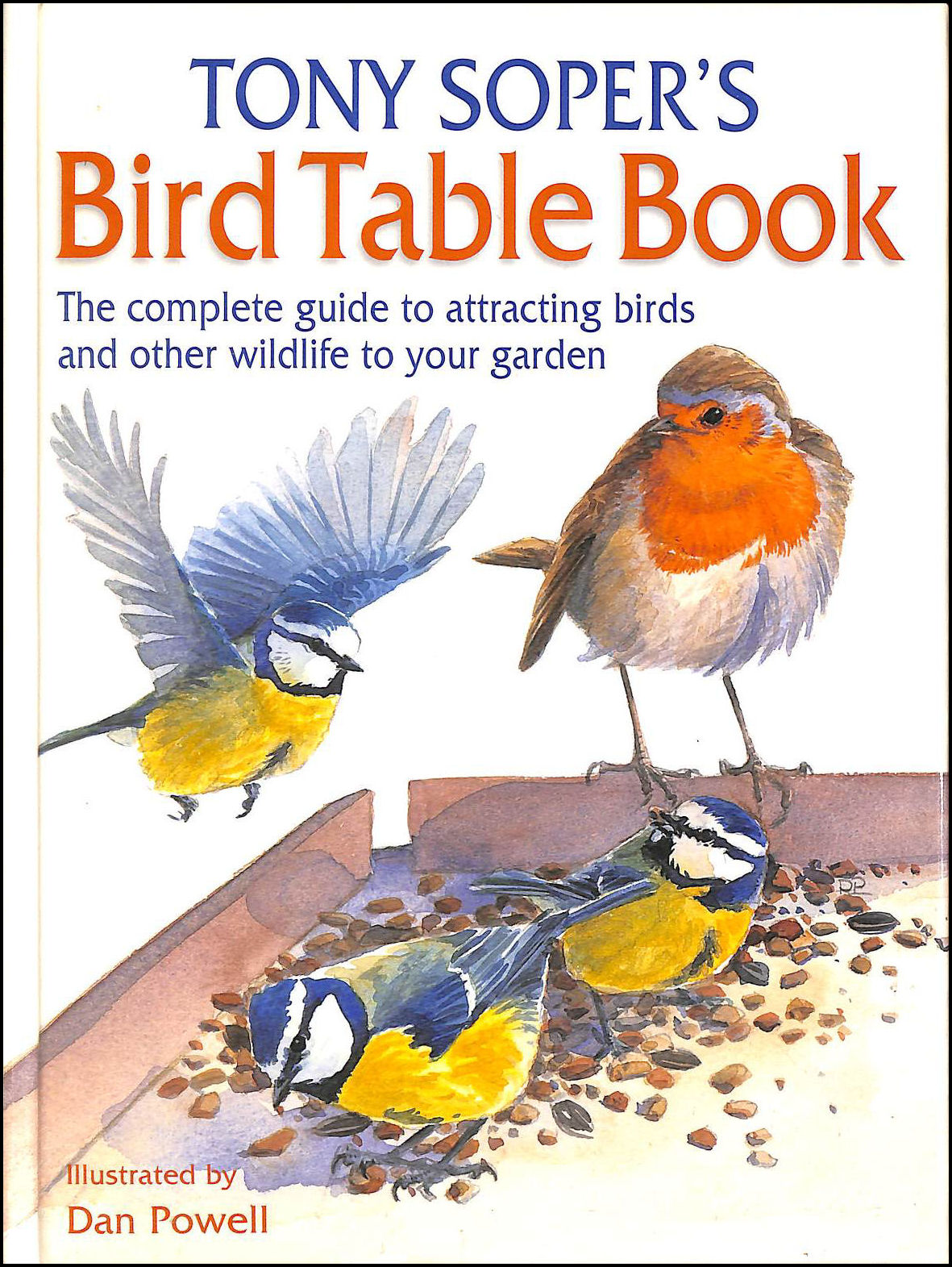 Image for Tony Soper's Bird Table Book: The Complete Guide to Attracting Birds and Other Wildlife to Your Garden