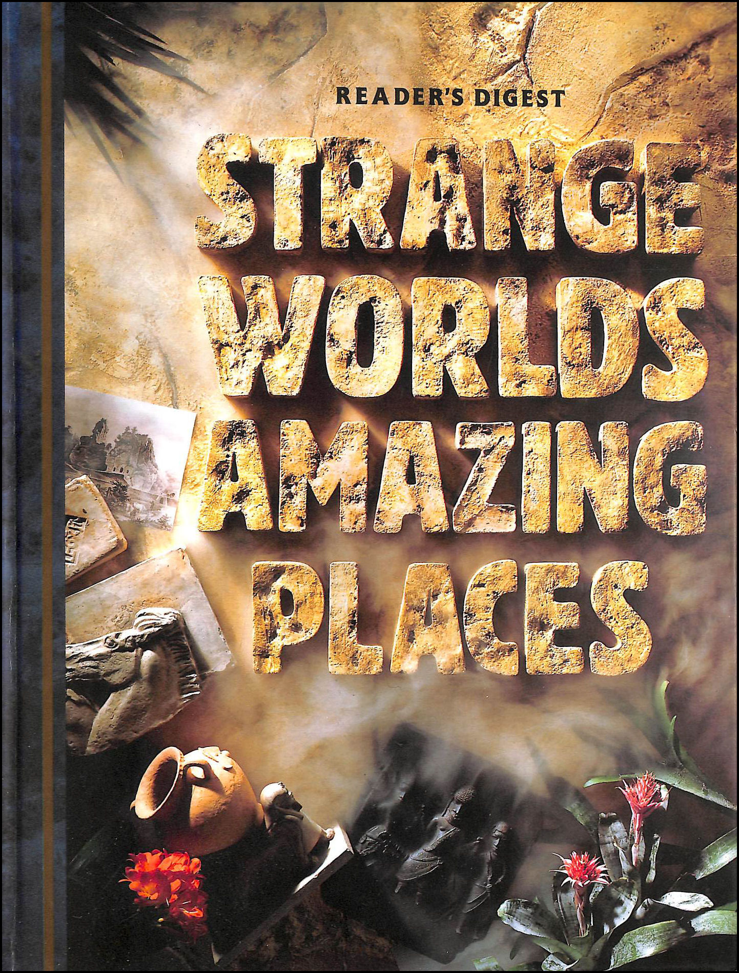 Image for Strange Worlds Amazing Places: A Tour of Earth's Marvels and Mysteries