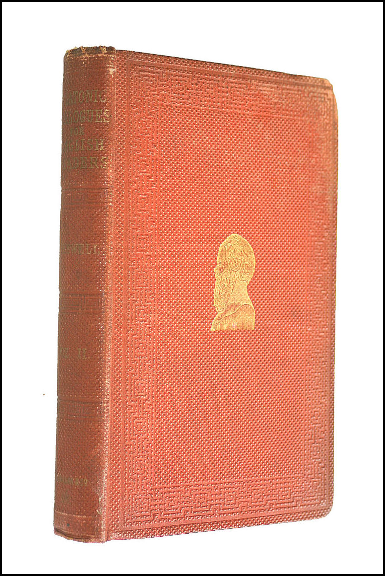 The Platonic Dialogues For English Readers, Volume II: Antisophist Dialogues, William. Whewell