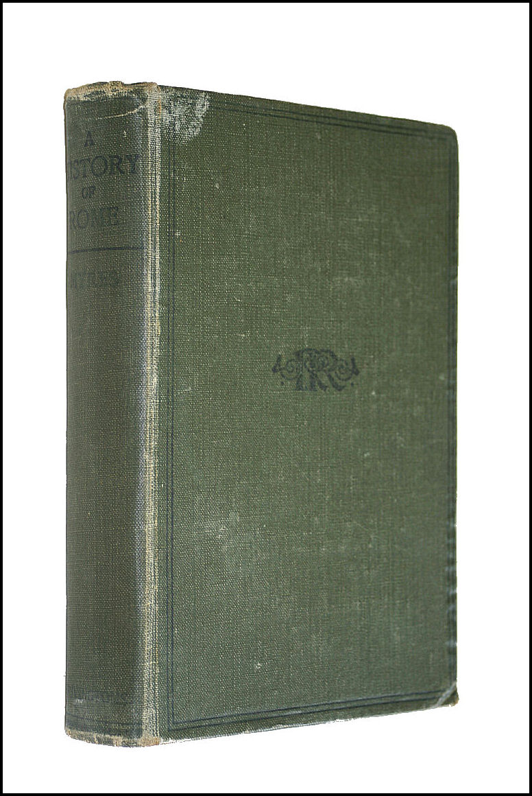 A History Of Rome, For Middle And Upper Forms Of School, Myres, J. L.
