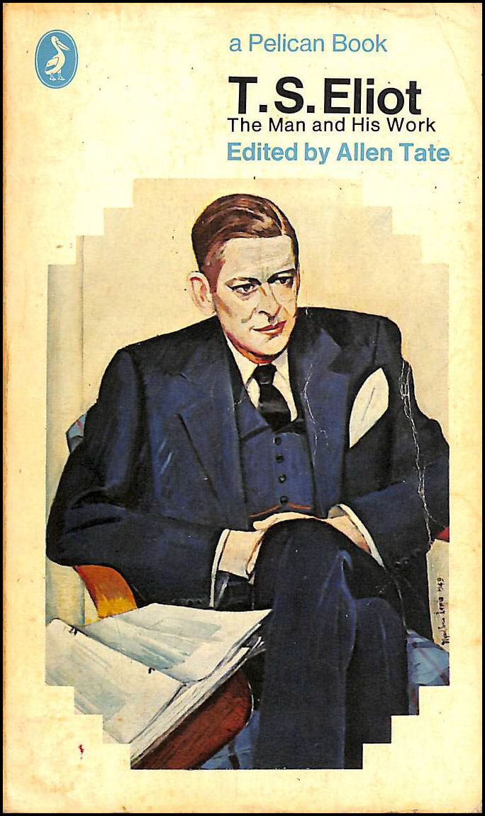 T.S.Eliot: The Man and His Work (Pelican), Tate, Allen [Editor]