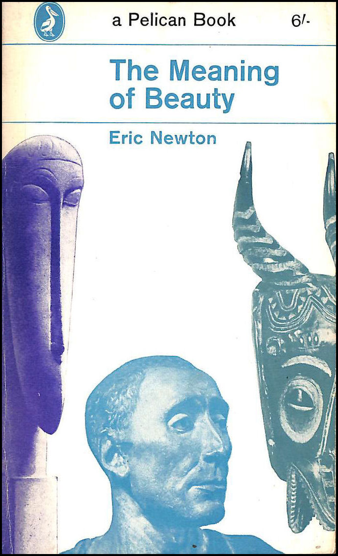 The Meaning Of Beauty., Eric Newton