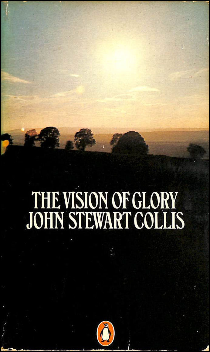 The Vision of Glory: The Extraordinary Nature of the Ordinary, Collis, John Stewart