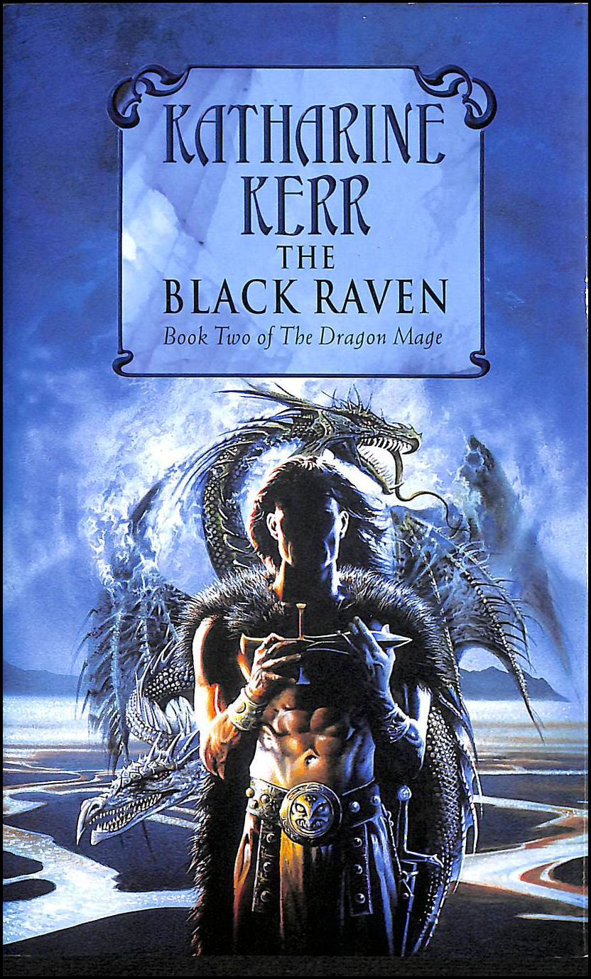 The Black Raven (Dragon Mage): Written by Katharine Kerr, 1999 Edition, Publisher: Voyager [Hardcover], Katharine Kerr