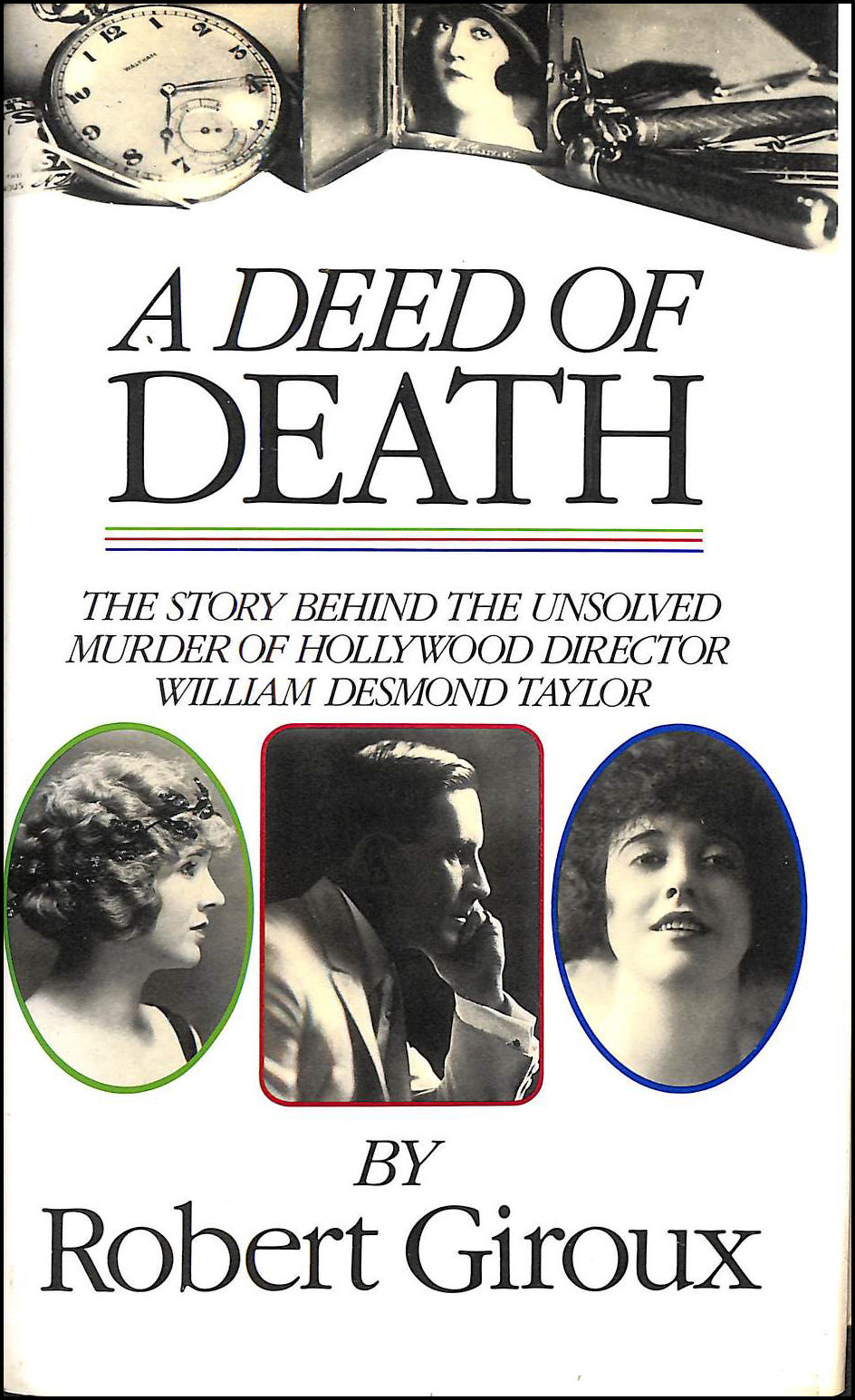 Image for A Deed of Death: The Story Behind the Unsolved Murder of Hollywood Director William Desmond Taylor