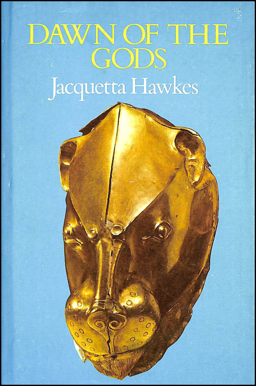 Dawn Of The Gods. With Photographs By Dimitrios Harissiadis And Other Illustrations, Jacquetta Hawkes