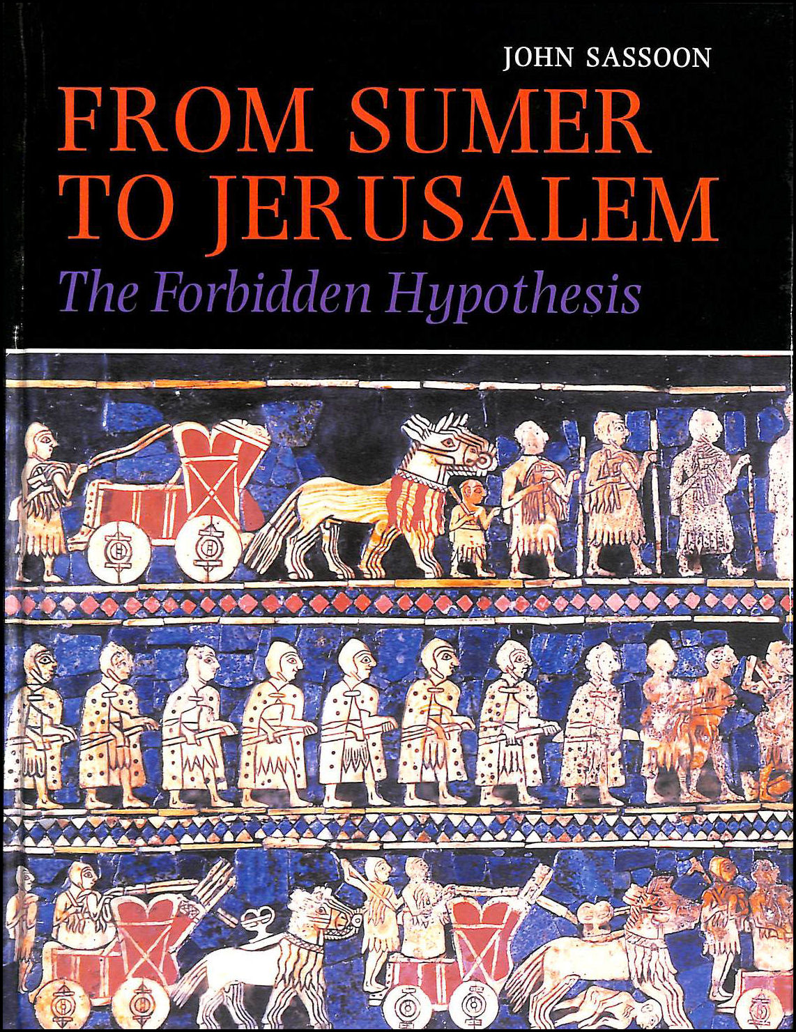 From Sumer to Jerusalem: The Forbidden Hypothesis, Sasson, John