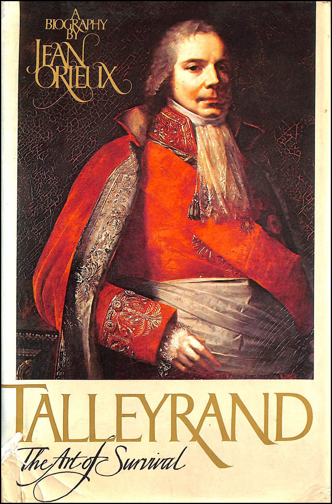 Talleyrand: The Art of Survival, Orieux, Jean; Wolf, P. [Translator]