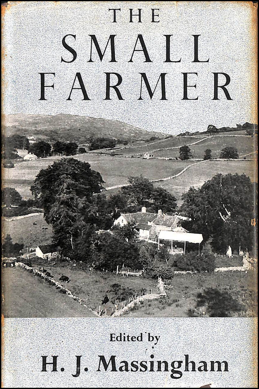 The Small Farmer. A survey by various hands., Harold John Massingham