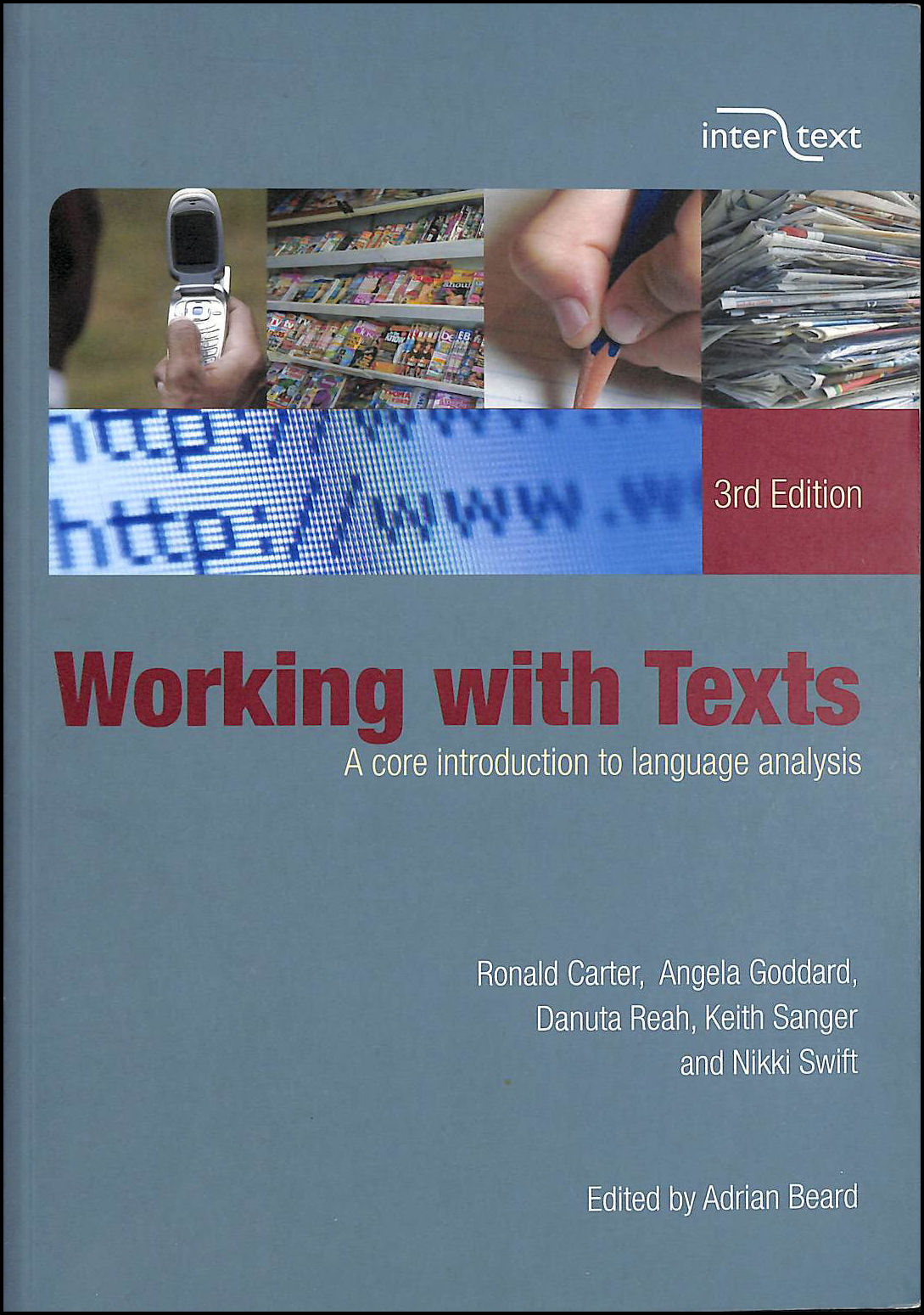 Working with Texts: A Core Introduction to Language Analysis (Intertext), Ronald Carter; Maggie Bowring; Angela Goddard; Danuta Reah; Keith Sanger; Nikki Swift; Adrian Beard [Editor]