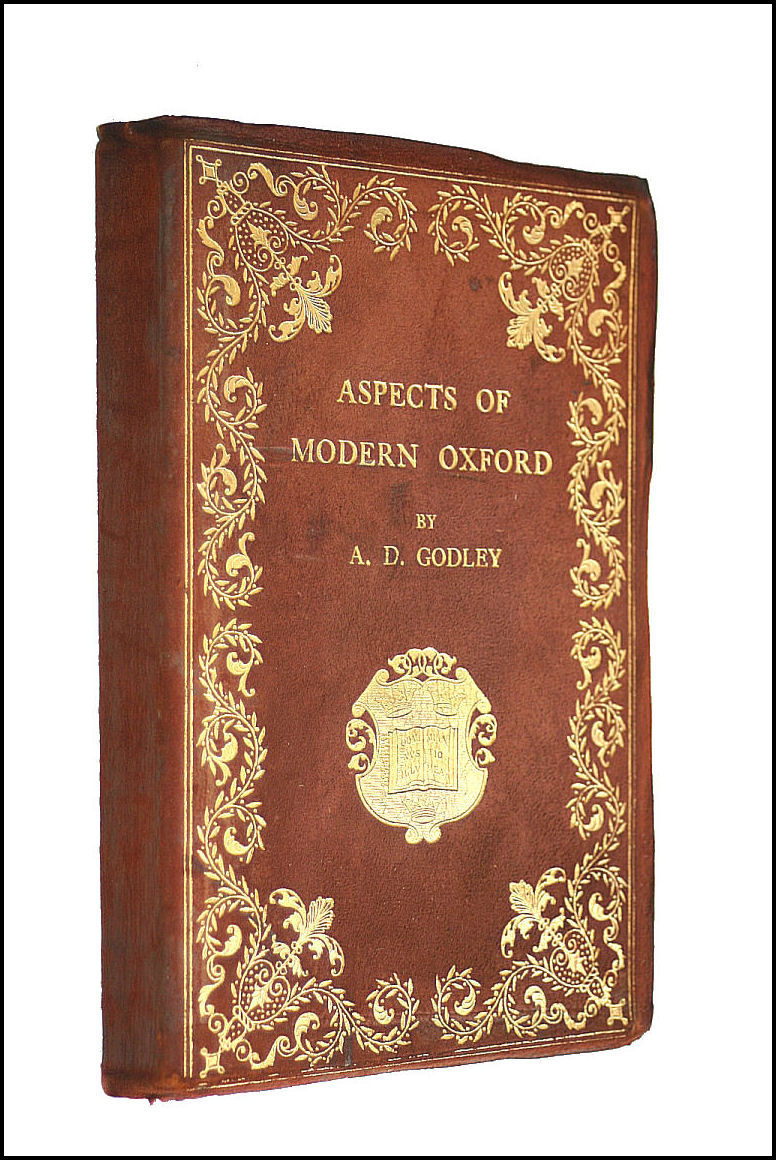 Aspects of Modern Oxford, A. D. Godley; J. H. Lorimer [Illustrator]; Lancelot Speed [Illustrator]; T. H. Crawford [Illustrator]; E. Stamp [Illustrator];