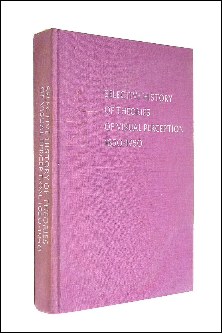 Selective History of Theories of Visual Perception 1650-1950, Nicholas Pastore