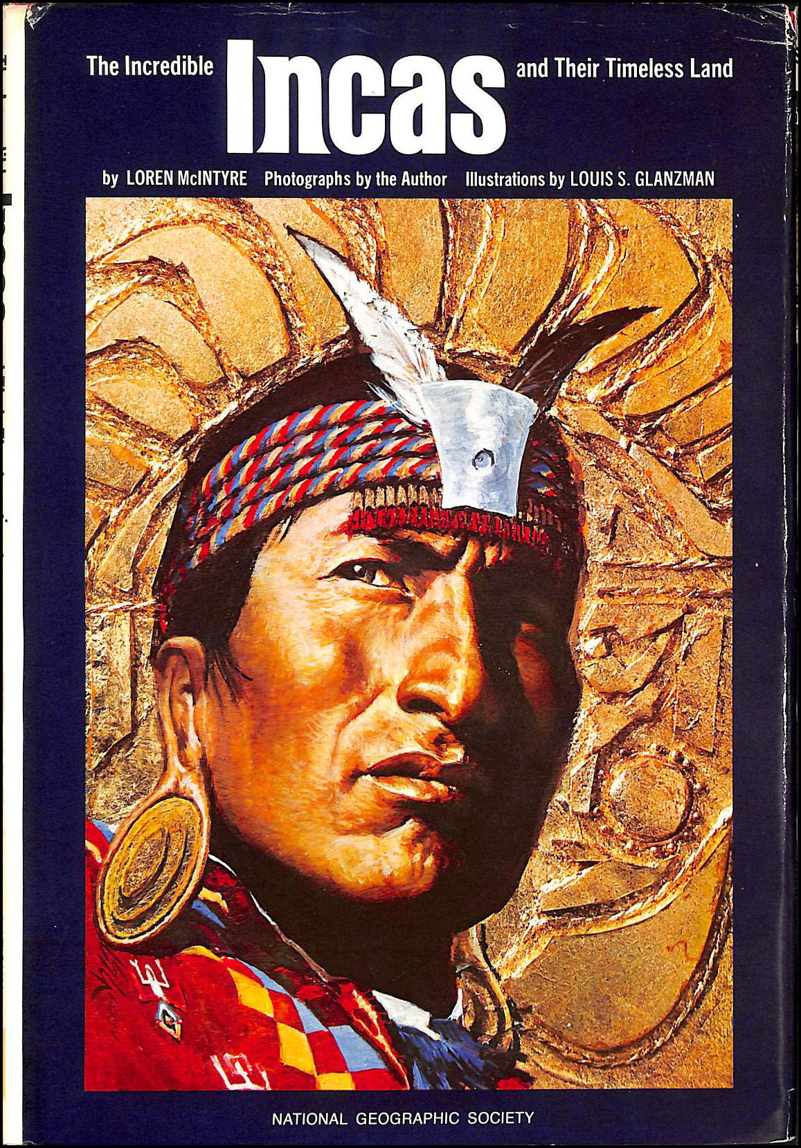 Incredible Incas and Their Timeless Land, McIntyre, Loren; National Geographic Society [Corporate Author]