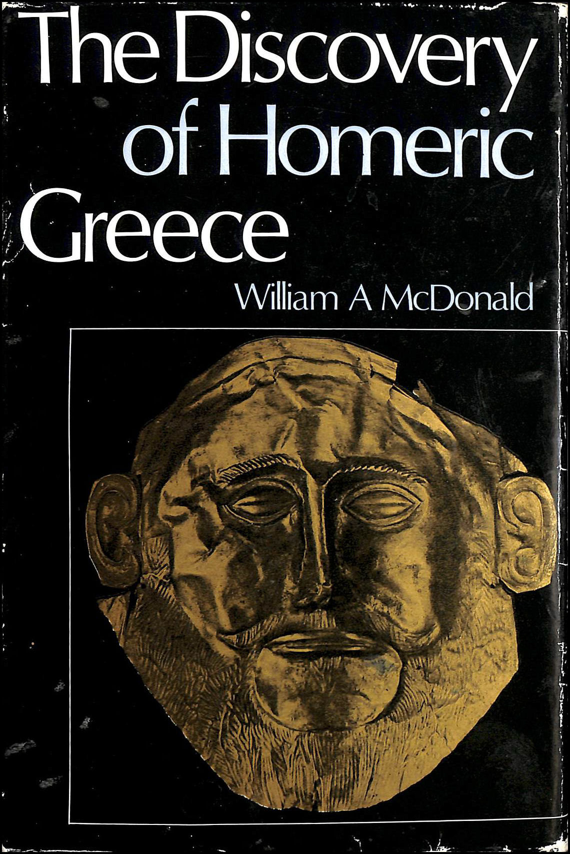 Discovery of Homeric Greece, McDonald, William A.