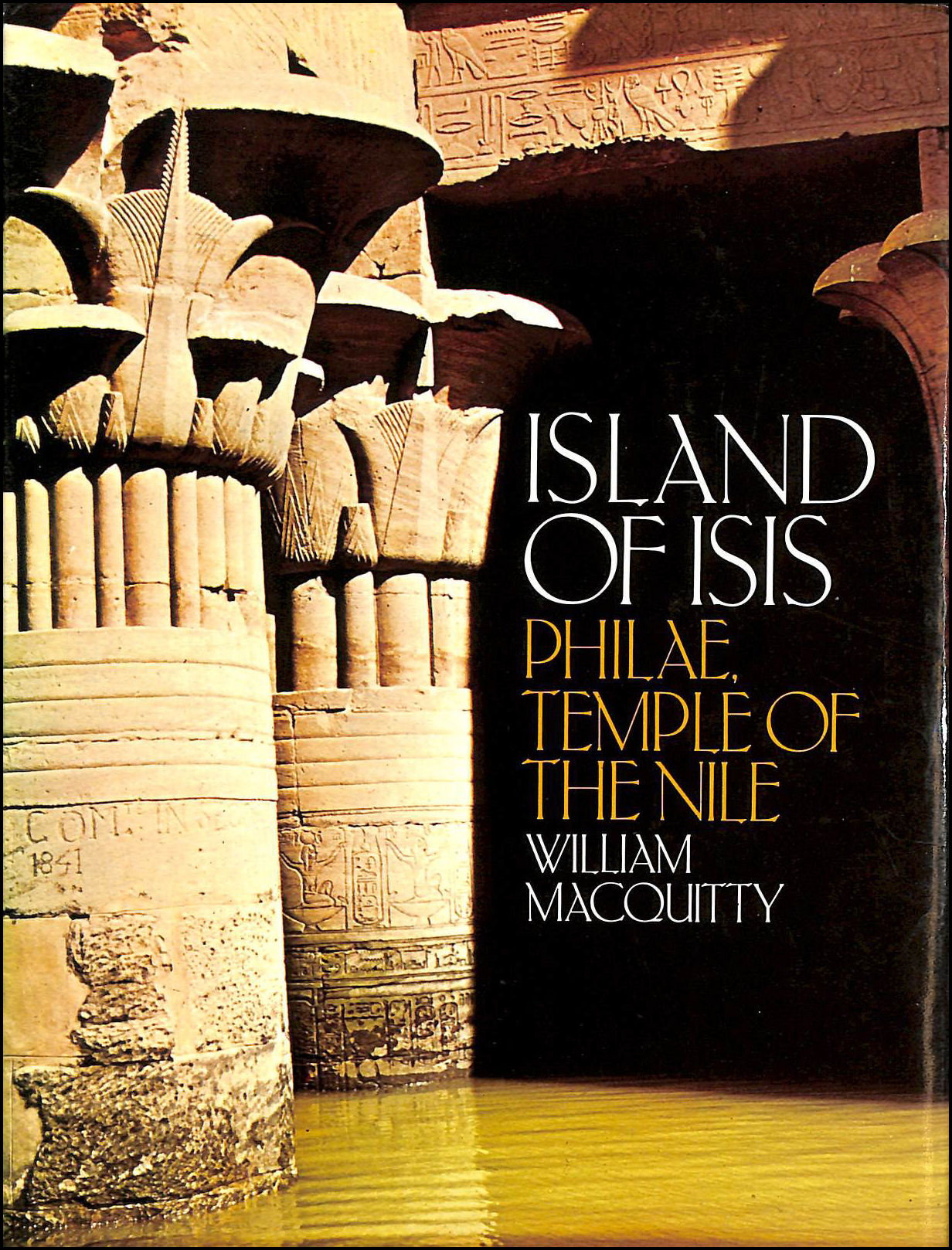 Island of Isis: Philae Temple of the Nile, Macquitty, William