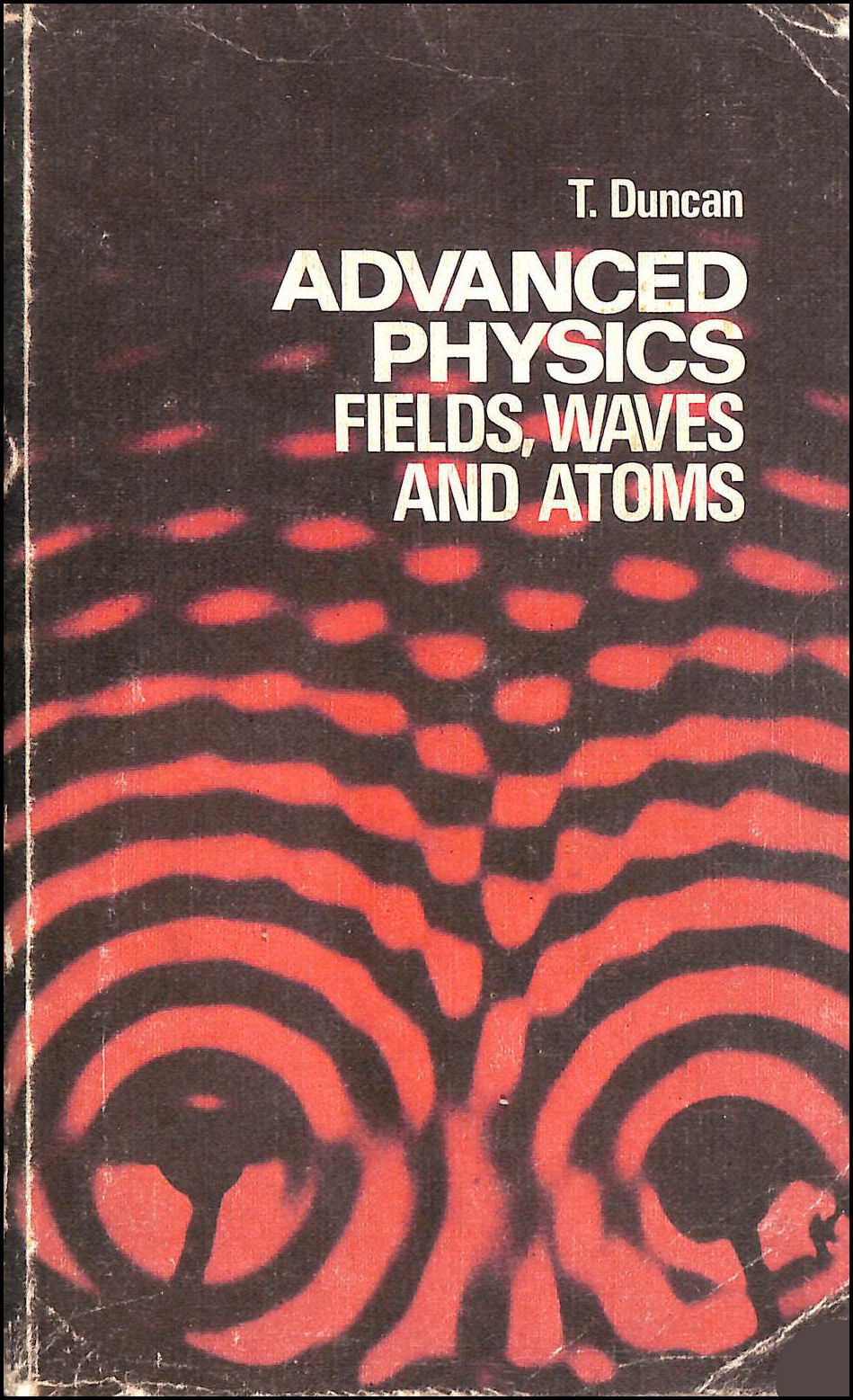 Advanced Physics: Fields, Waves and Atoms, Duncan, Tom