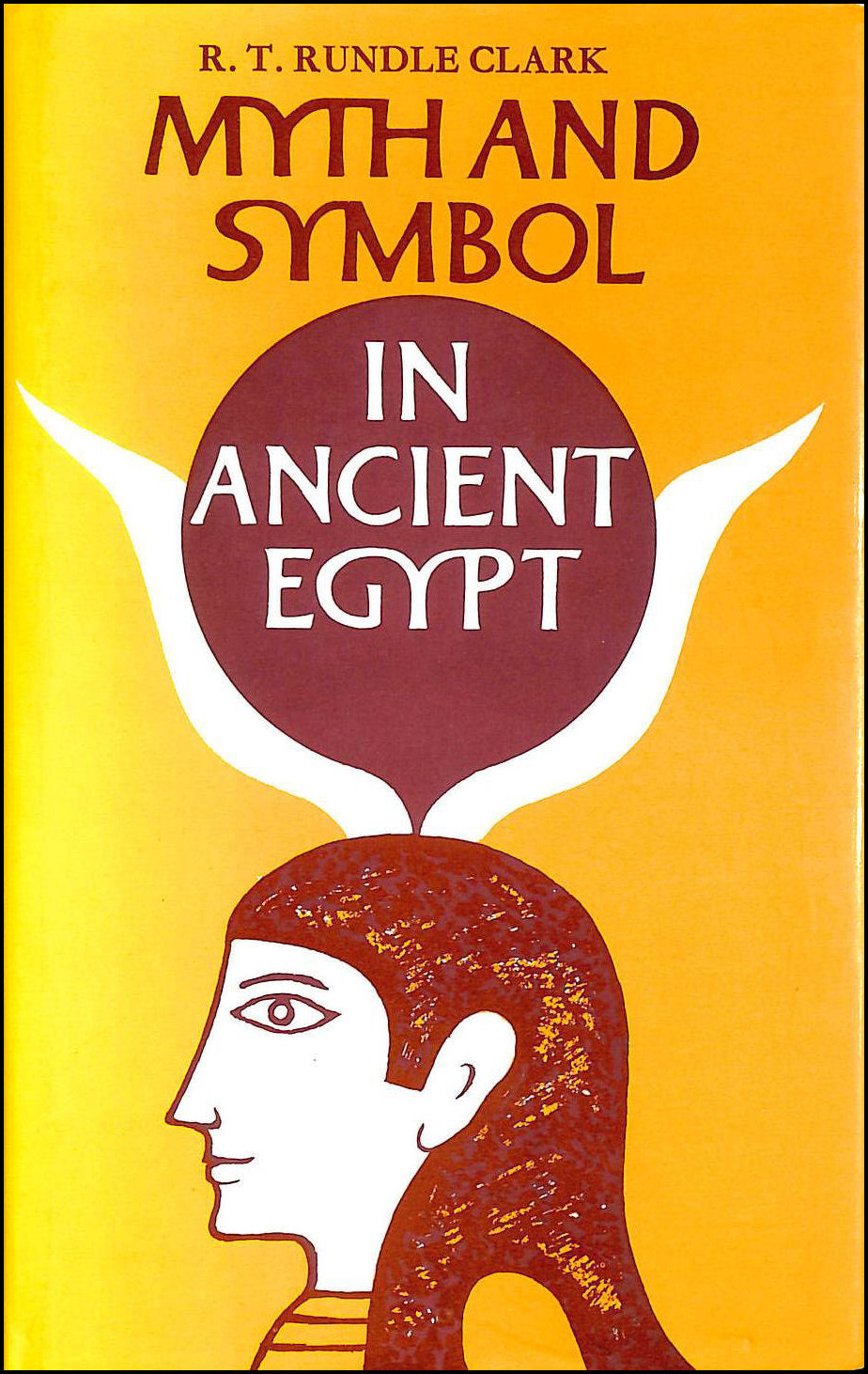 Myth and Symbol in Ancient Egypt, Clark, J.Rundle