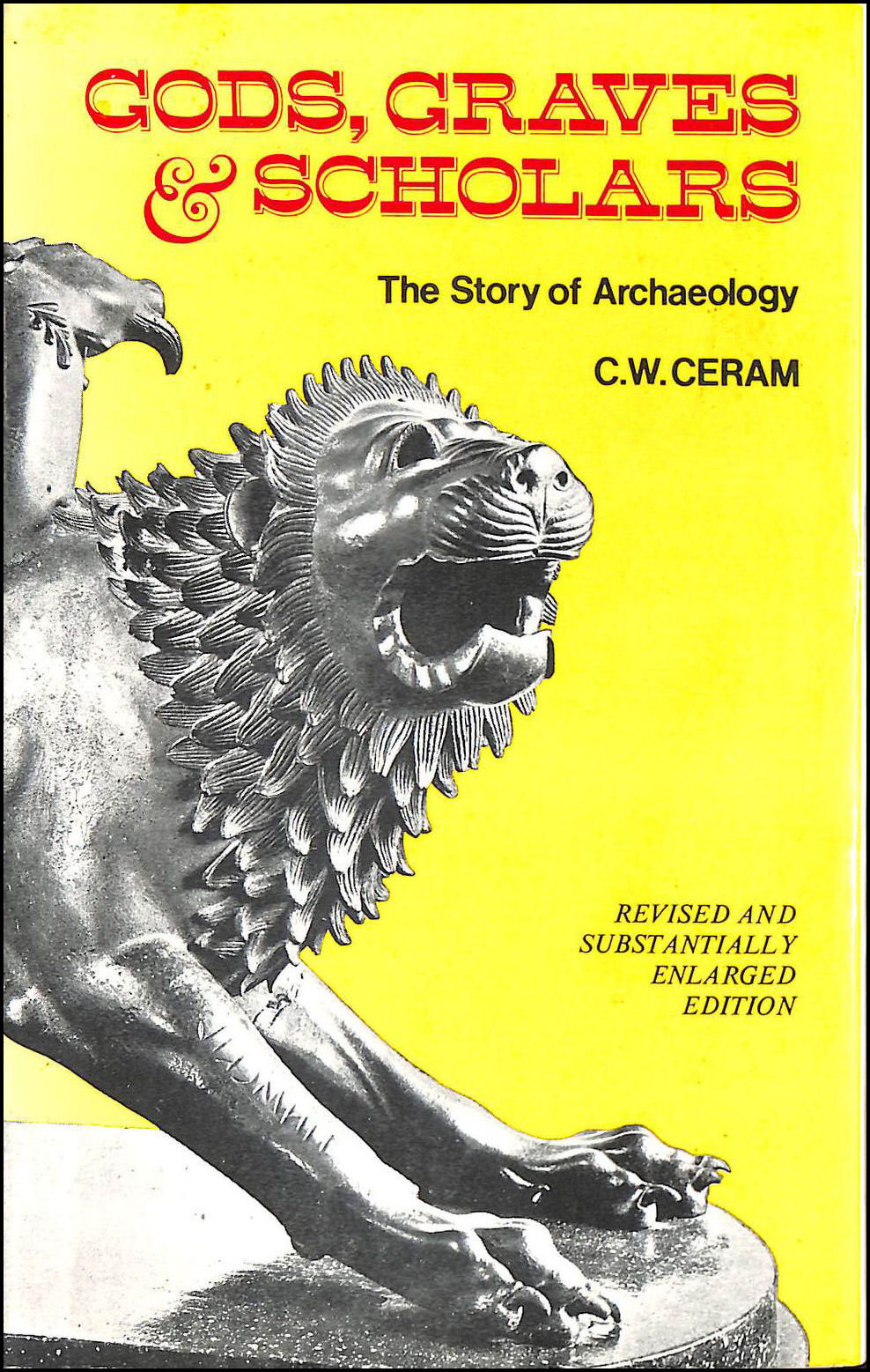 Gods, Graves and Scholars; The Story of Archaeology, Ceram, C W
