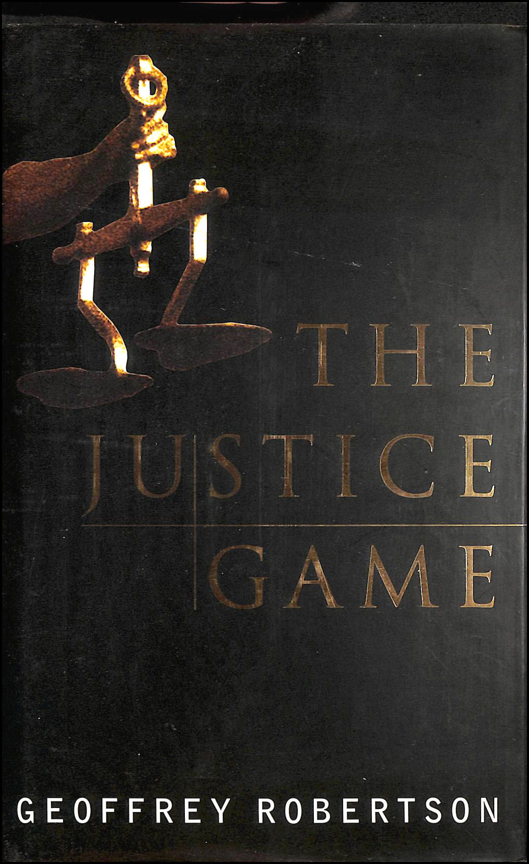 The Justice Game: Tales from the Bar, Robertson, Geoffrey