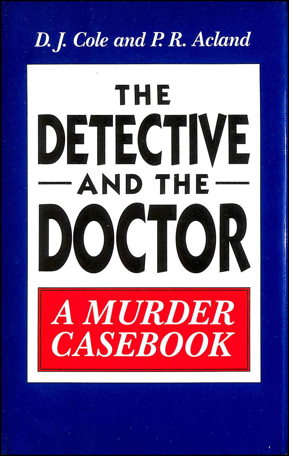 Image for The Detective and the Doctor: Murder Casebook