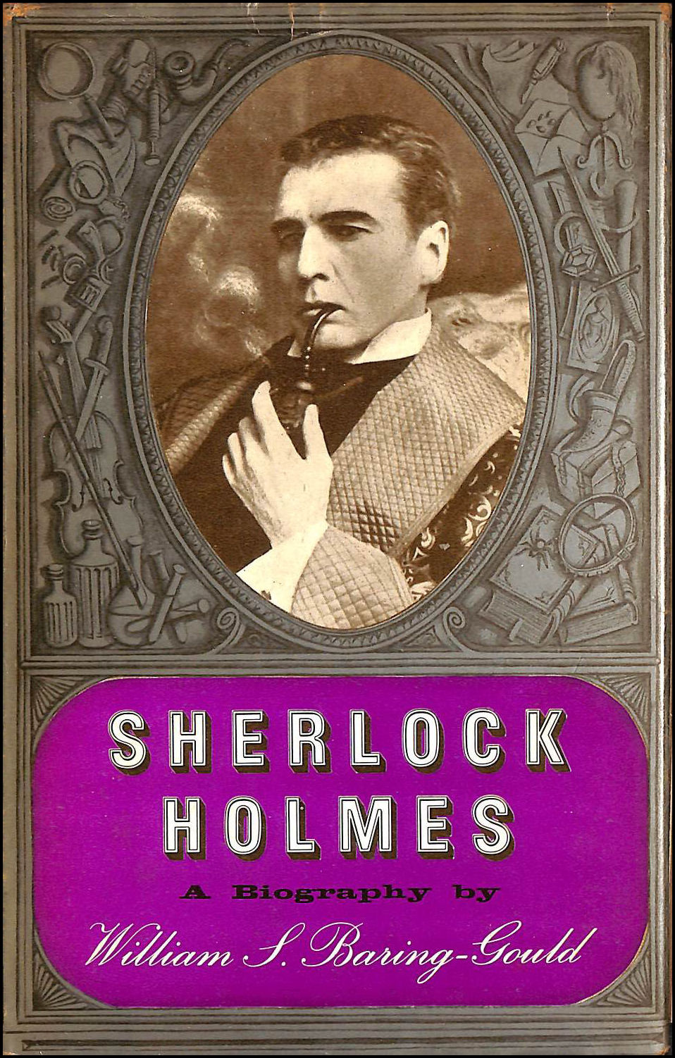 Sherlock Holmes; A Biography of the World's First Consulting Detective, Baring-Gould, William