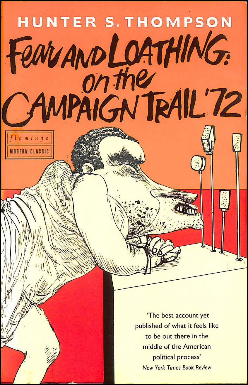 Fear and Loathing on the Campaign Trail '72, Thompson, Hunter S.