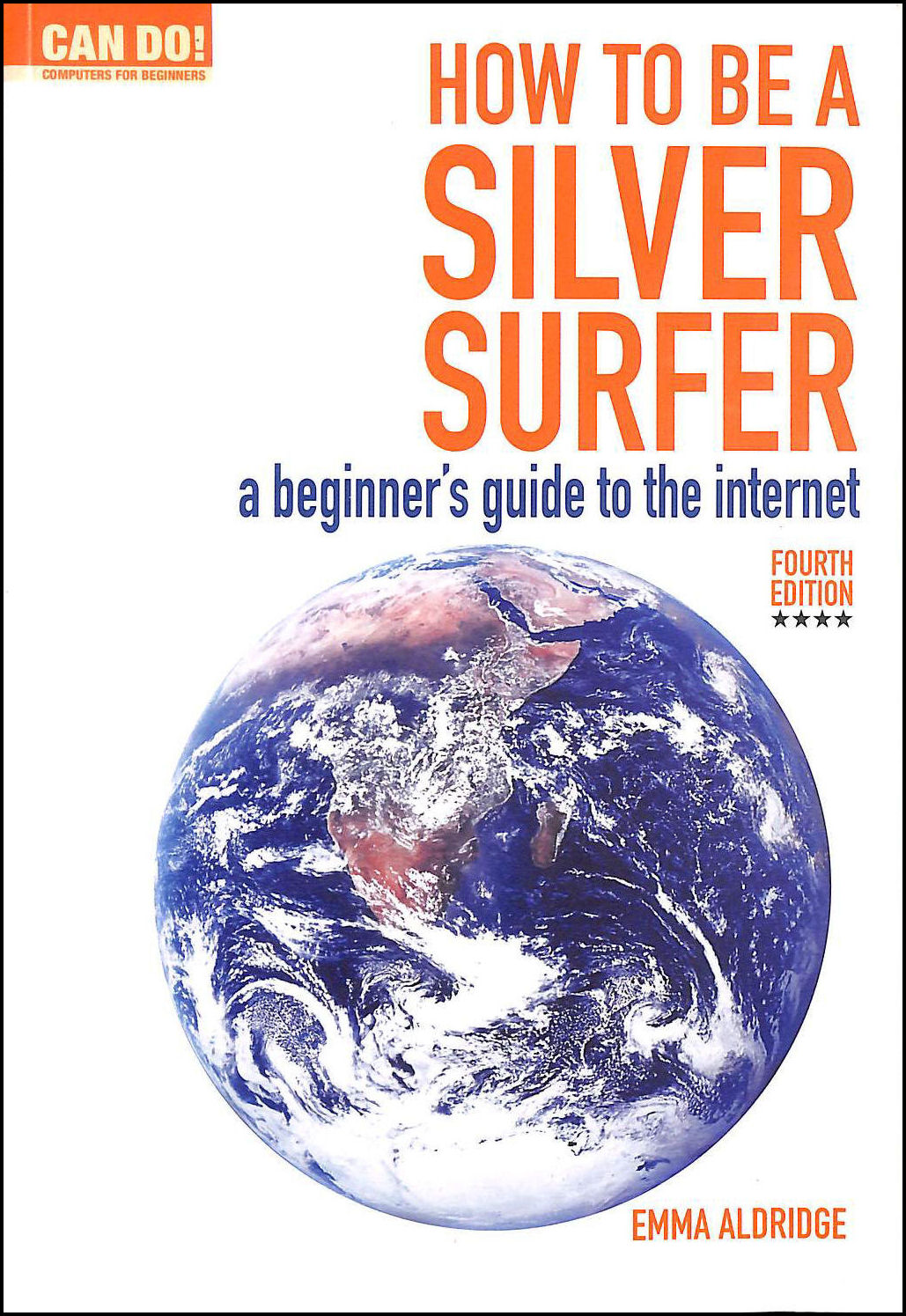 Image for How To Be A Silver Surfer: A Beginner's Guide to the Internet (Can Do! Computing for Beginners)