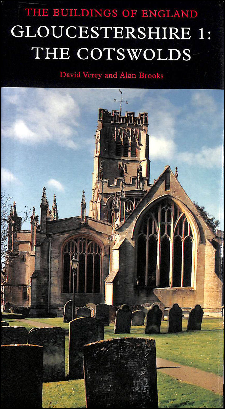 Gloucestershire: The Cotswolds: No. 1: Cotswolds Pt. 1 (Pevsner Architectural Guides: Buildings of England), David Verey; Alan Brooks