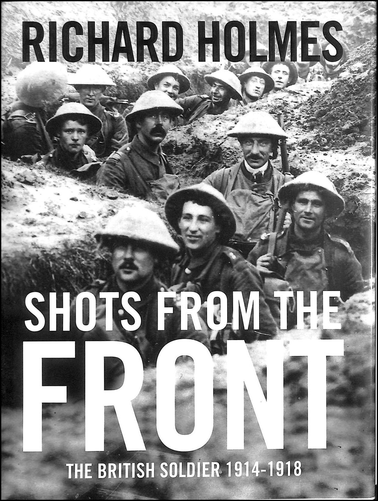 Image for Shots from the Front: The British Soldier 1914-18