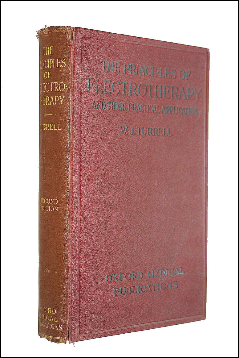 The Principles Of Electrotherapy, W. J. Turrell