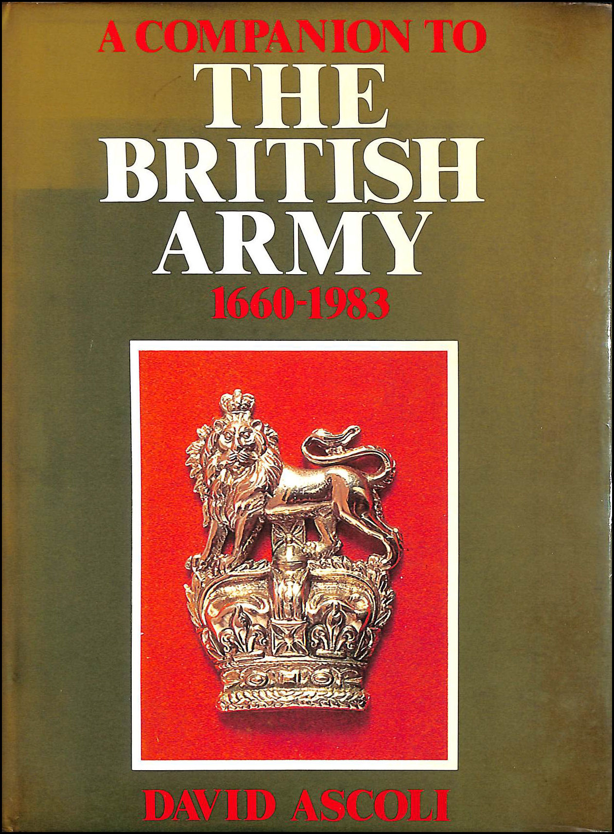 Image for A Companion to The British Army, 1660 - 1983