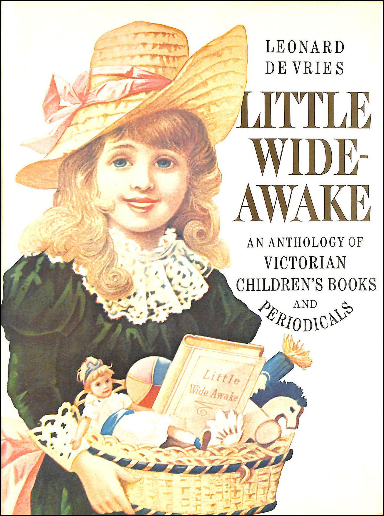 Image for Little wide-awake; an anthology from Victorian childrens books and periodicals in the collection of Anne and Fernand G. Renier ; selected by Leonard de Vries