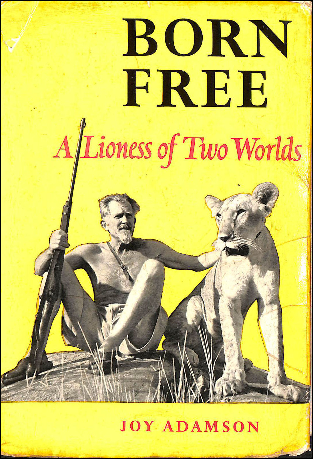 Born Free. A Lioness of Two Worlds, Joy Adamson