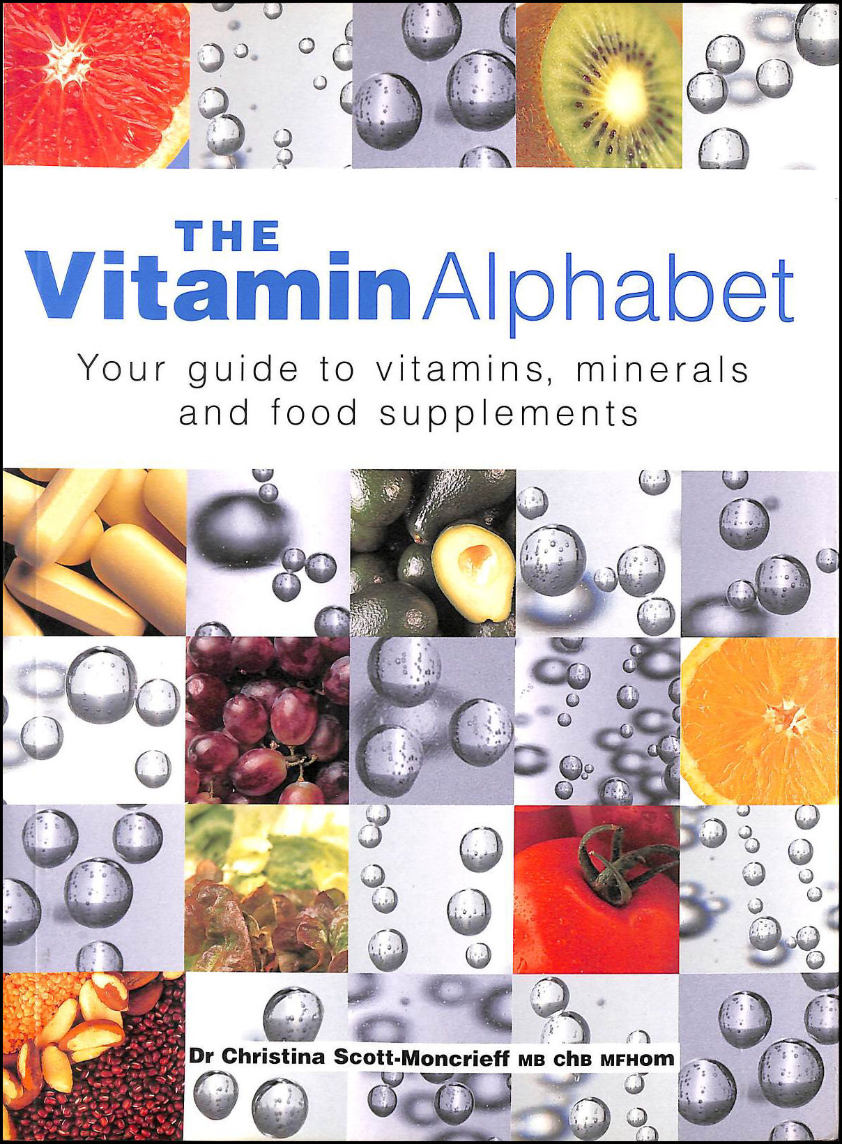 The Vitamin Alphabet: Your Guide to Vitamins, Minerals and Supplements, Scott-Moncrieff, Christina