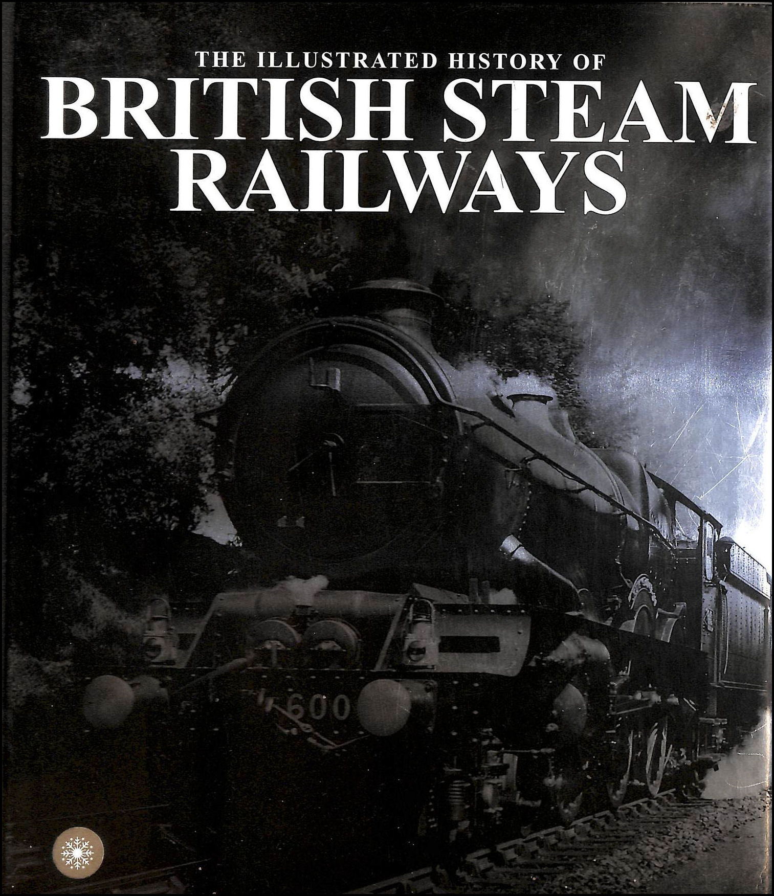 Image for The Illustrated History of British Steam Railways