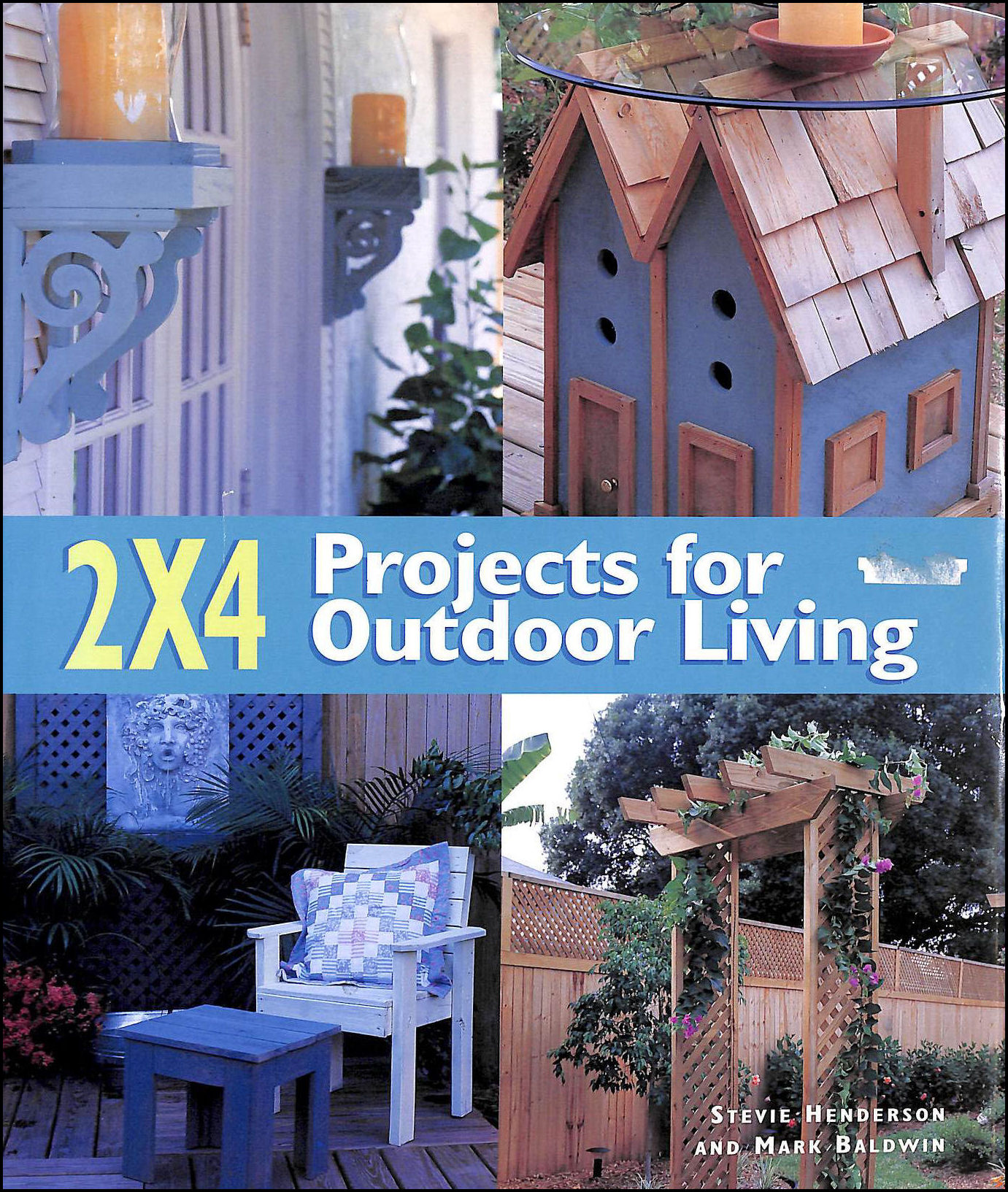 2 X 4 Projects for Outdoor Living, Henderson, Stevie; Baldwin, Mark
