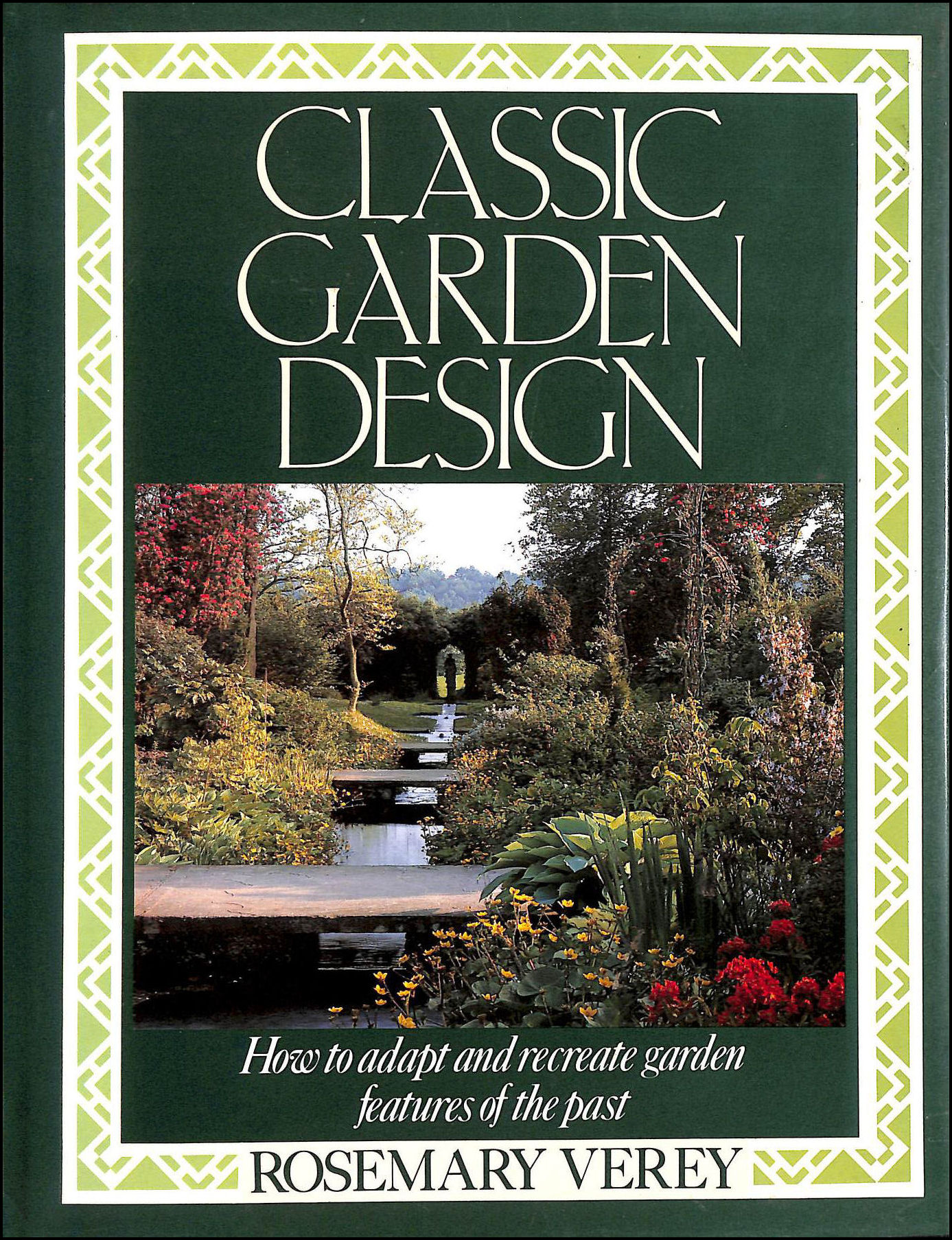 Classic Garden Design: Adapting and Recreating Garden Features of the Past, Verey, Rosemary