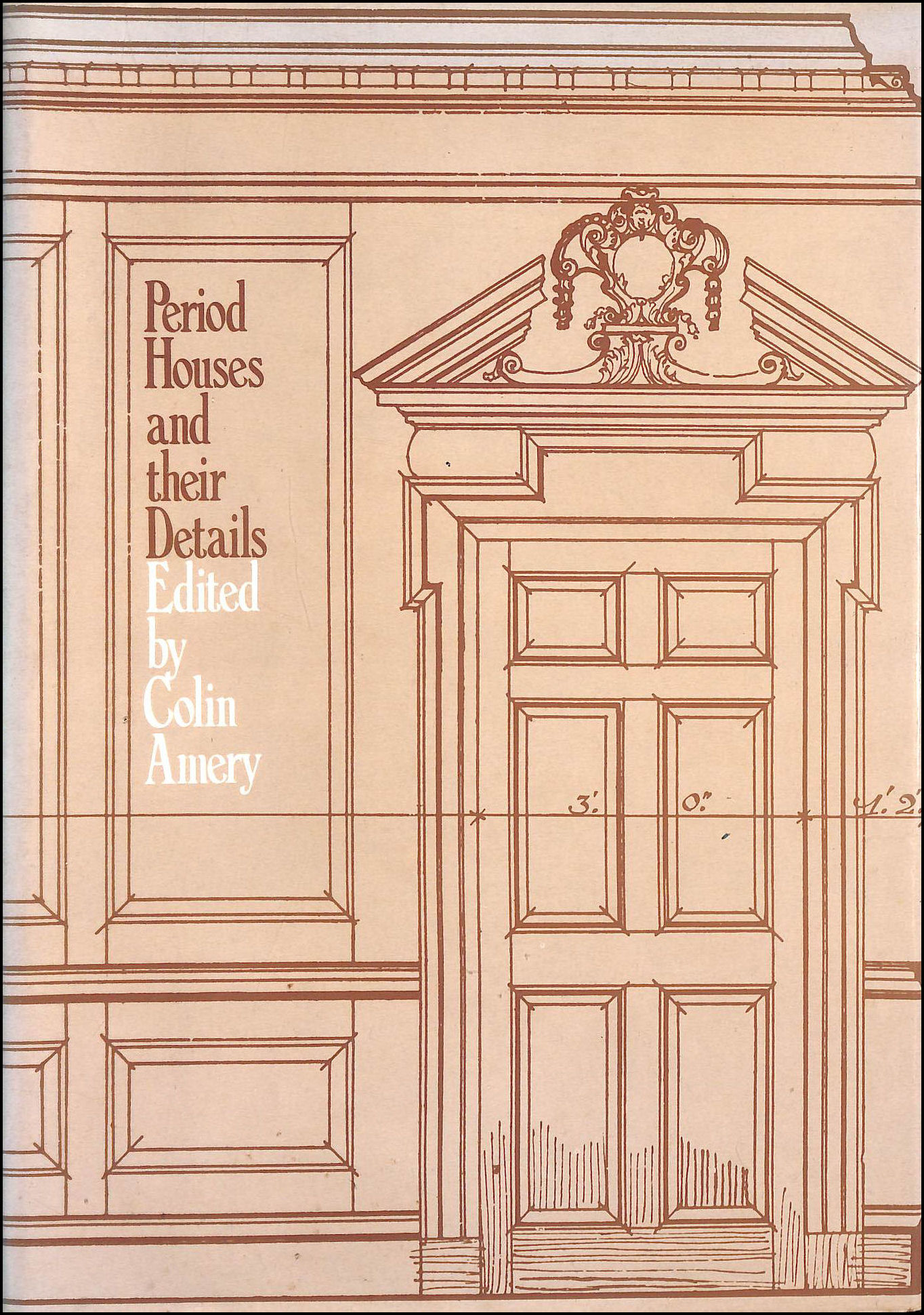 Period Houses and Their Details, Amery, Colin [Editor]