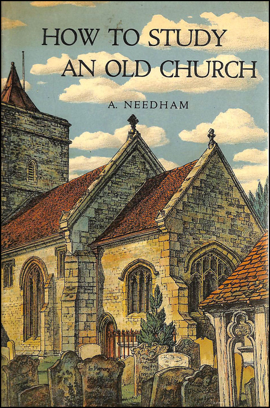 How to Study an Old Church, Needham, A.