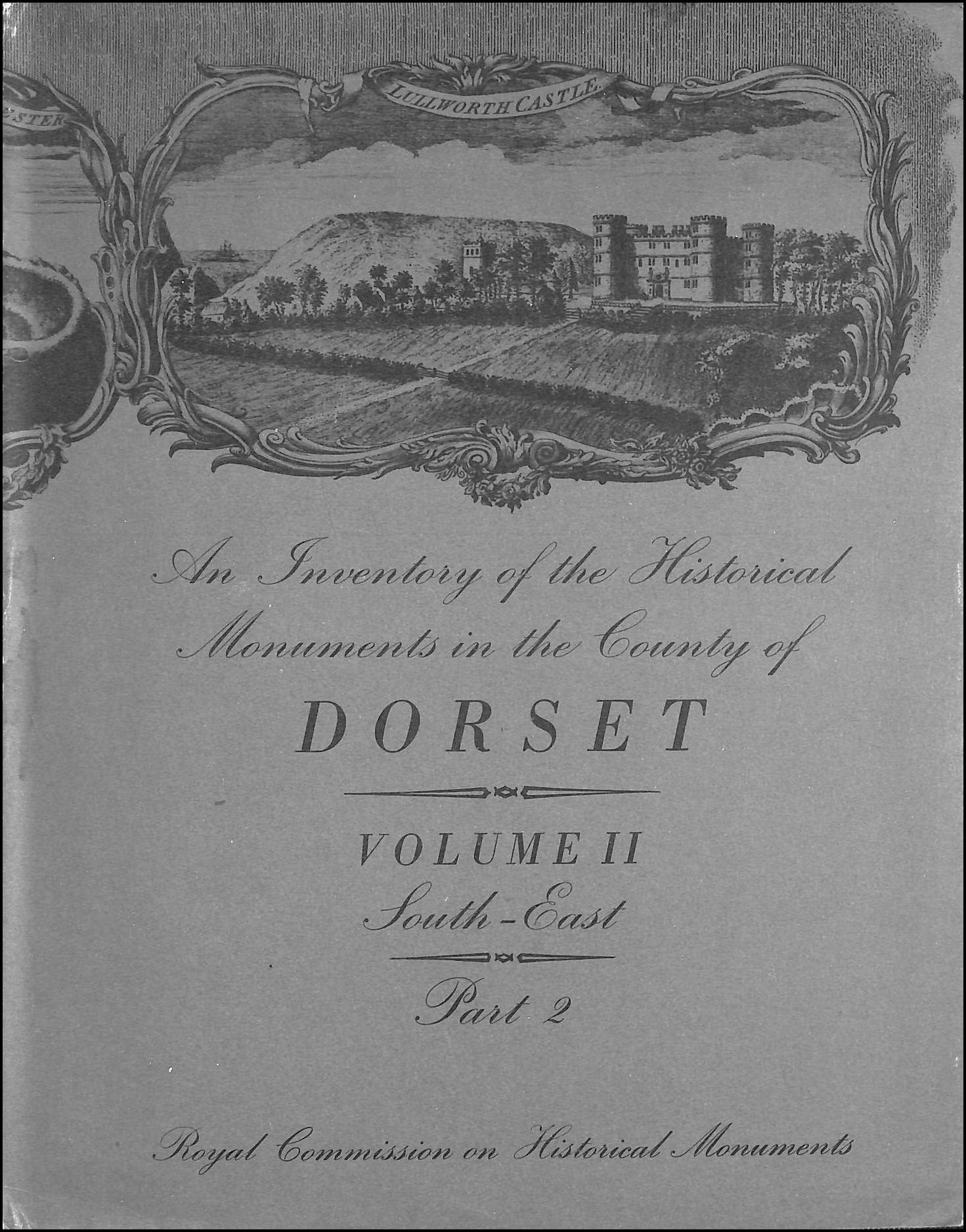 An Inventory of the Histprical Monuments in the County of Dorset; Volume II, South-East, Part 2, Royal Commission on Historical Monuments