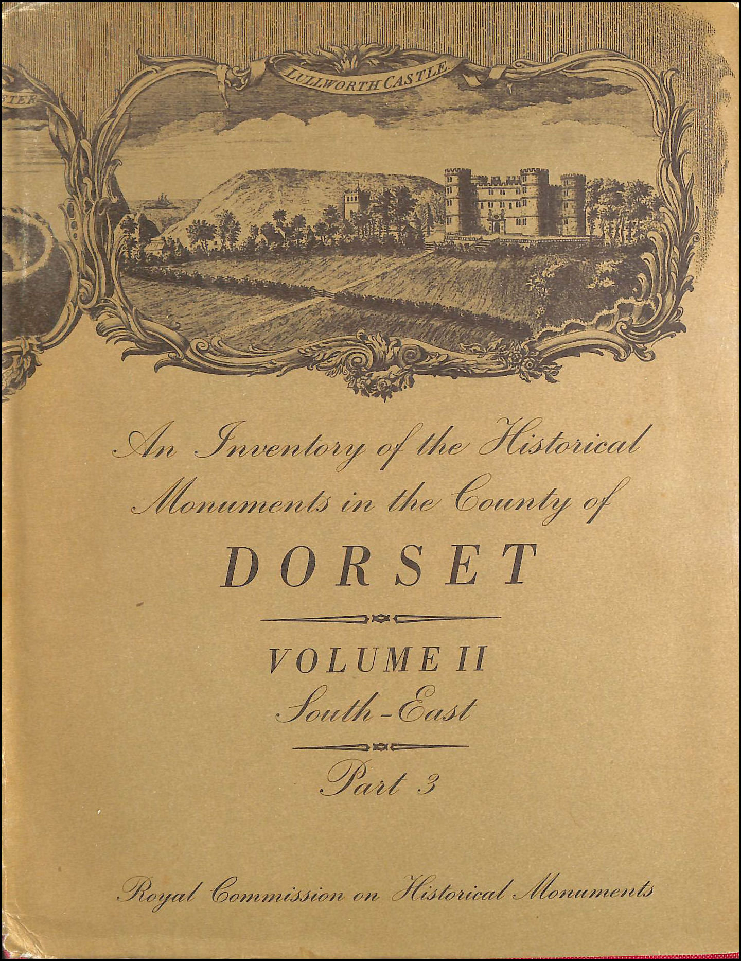 An Inventory of the Historical Monuments in the County of Dorset; Volume II, South-East, Part 3, Royal Commission on Historical Monuments