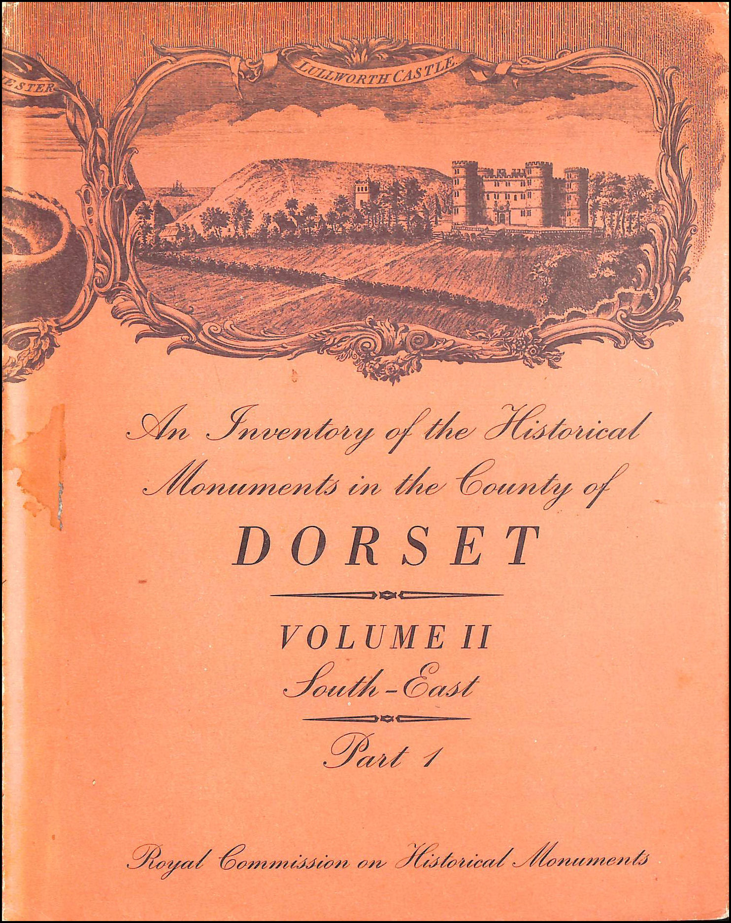 An Inventory of the Historical Monuments in the County of Dorset; Volume II, South-East, Part 1, Royal Commission on Historical Monuments
