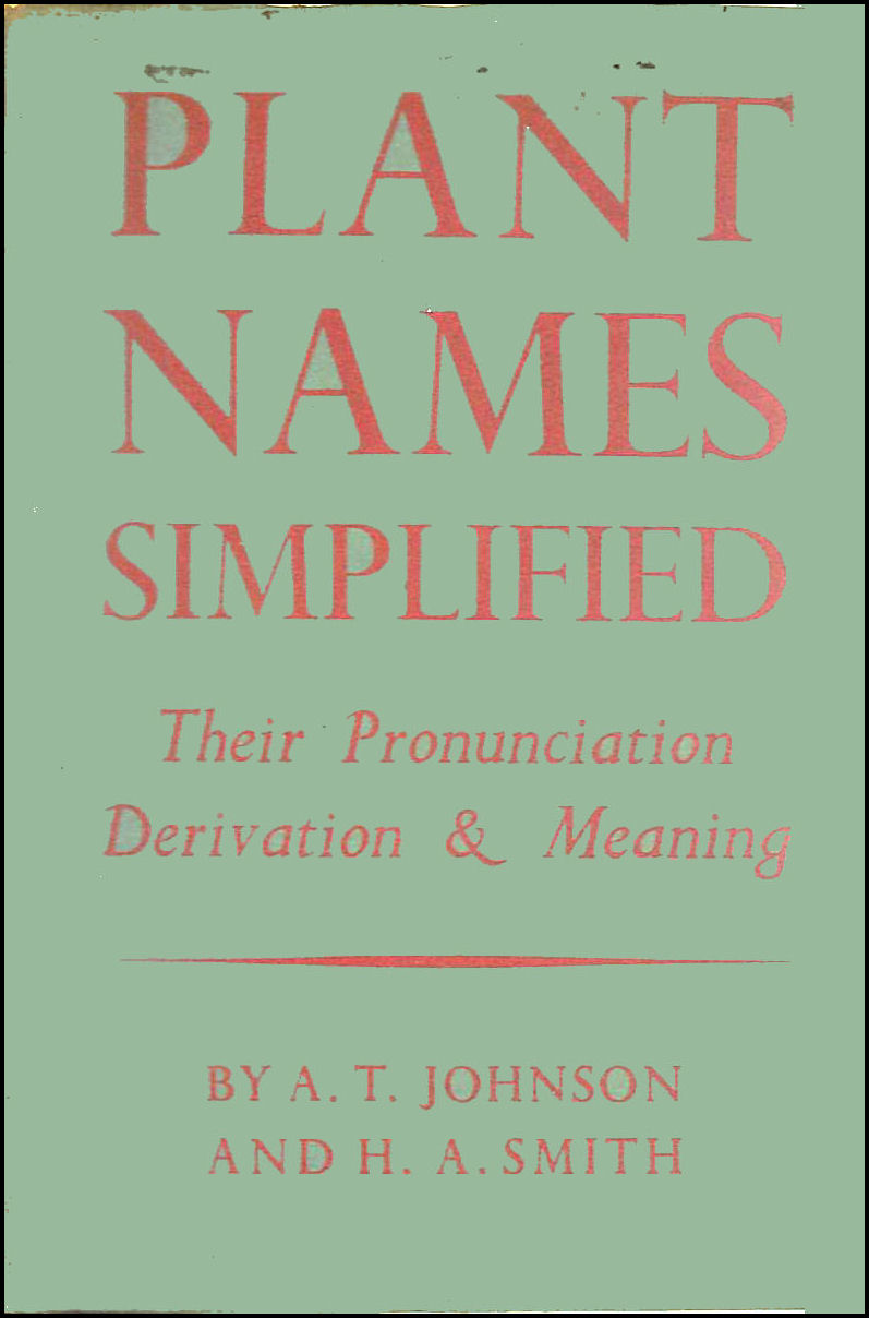 Plant Names Simplified, A. T. Johnson And H. A. Smith
