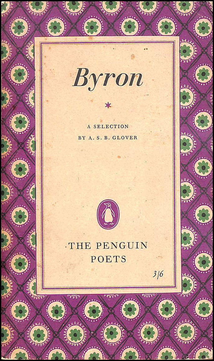 George Gordon, Lord Byron: A Selection From His Poems (The Penguin Poets series), Lord George Gordon Byron; A.S.B.Glover