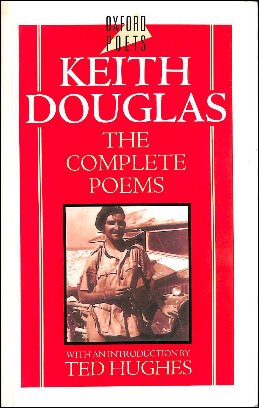 Keith Douglas: The Complete Poems (Oxford Poets), Douglas, Keith; Graham, Desmond [Editor]; Hughes, Ted [Introduction];