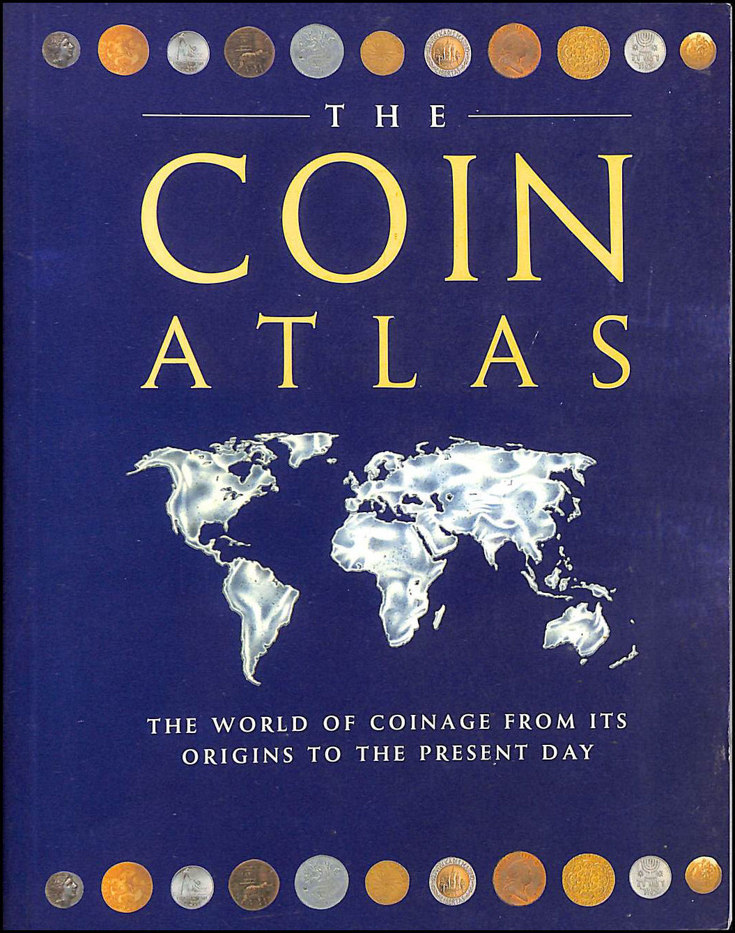 Image for The Coin Atlas Handbook: The World of Coinage from its Origins to the Present Day