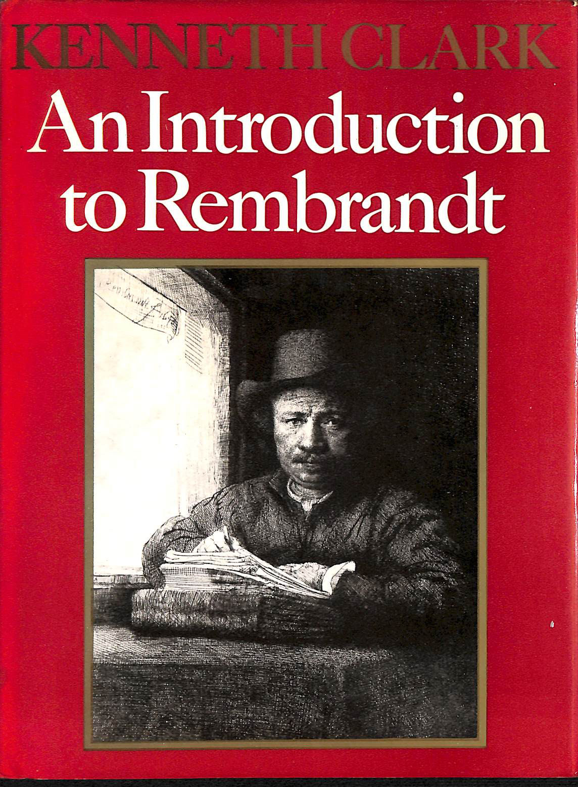 KENNETH CLARK - An Introduction To Rembrandt