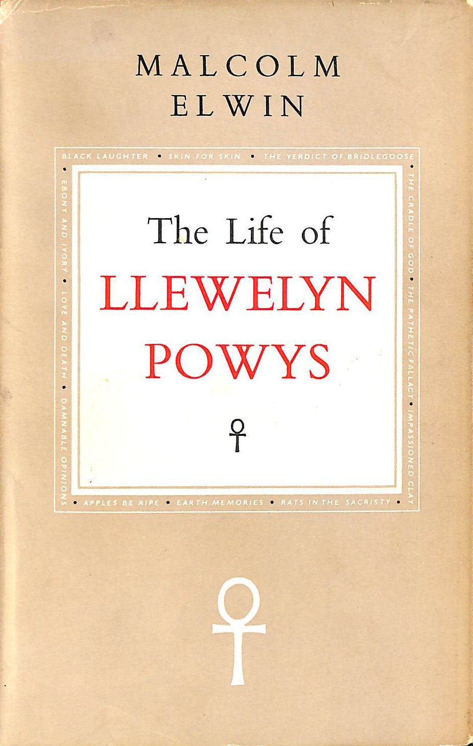 Image for The life of Llewelyn Powys